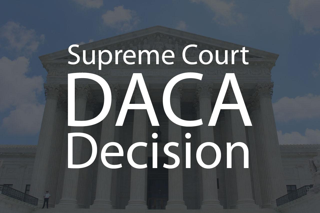 U.S. Supreme Court Upholds DACA Program