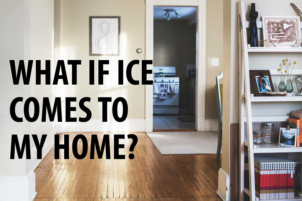 What If ICE Comes To My Home?